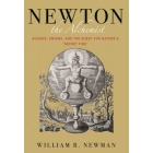 Newton the Alchemist: Science, Enigma, and the Quest for Nature's