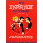 The Insult Dictionary. English-German-French-Italian-Spanish