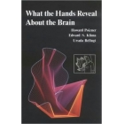What the Hands Reveal About the Brain (Studies in the Biology of Language & Cog)