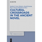 Cultural Crossroads in the Ancient Novel (Trends in Classics - Supplementary Volumes)
