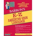 E-Z American Sign Language. The self-teaching guide that makes learning American Sign Language E-Z