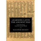 Learning latin the ancient way: latin textbooks from the ancient world