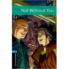 Not without You MP3 Pack Oxford Bookworms level 5