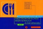 Gastronomisches Wörterbuch : Deutsch-français-English-italiano-español