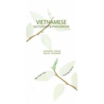 Vietnamese-English/English-Vietnamese Dictionary and Phrasebook
