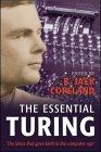 The essential Turing: seminal writings in computing, logic, philosophy, artificial intelligence, and artificial life plus