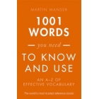 1001 Words You Need to Know and Use. An A-Z of Effective Vocabulary