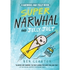 Super Narwhal And Jelly Jolt (A Narwhal and Jelly book)