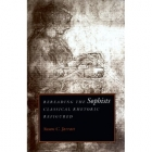 Rereading the 'Sophists'. Classical rethoric refigured