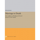 Marriage to daeth. The confaltion of wedding and funeral rituals in greek tragedy
