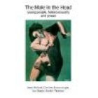 The Male in the head: Young people, hetereosexuallity and power