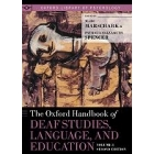 The Oxford Handbook of Deaf Studies, Language, and Education. Volume 1