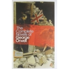 The Complete Novels of George Orwell : The Complete Novels of George Orwell Animal Farm, Burmese Days, A Clergyman's Daughter, Coming Up for Air, Keep the Aspidistra Flying, Nineteen Eighty-Four
