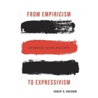 From empiricism to expressivism: Brandom reads Sellars