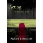 Acting: the first six lessons (facsimil of the 1933 edition)