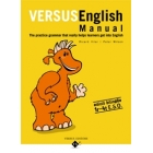 Versus English manual. The practice grammar that really helps learners get into English. Edició bilingüe 1r-4t E.S.O.