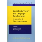 Complexity Theory and Language Development: In celebration of Diane Larsen-Freeman (Language Learning & Language Teaching)
