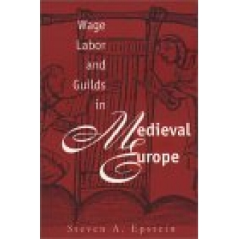Wage labor and guilds in Medievel Europe