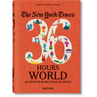 The New York Times. 36 Hours. World. 150 Cities from Abu Dhabi to Zurich