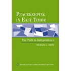 Peacekeeping in East Timor : the path to independence