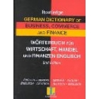 Routledge German Dictionary of Business, Commerce and Finance. English-German / German-English