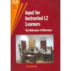 Input for instructed L2 Learners:The relevance o relevance