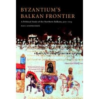 Byzantium's  balkan frontier (A political study of the northern Balkans, 900-1204)