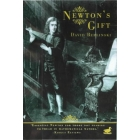 Newton's gift (How Sir Isaac Newton unlocked the system of the world)