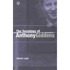 The sociology Anthony Giddens