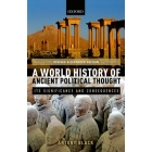 A world history of ancient political thought: its signifiance and consequences (Revised and expanded edition)