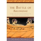 The battle of Arginusae: victory at sea and its tragic aftermath in the final years of the Peloponesian War