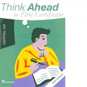 Think Ahead to First Certificate (new editon). Student's Book