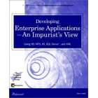 Developing enterprise applications - an impurist's view. Using VB,MTS,IIS, SQL Server, and XML