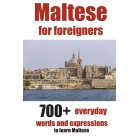 Maltese for foreigners: 700+ everyday words and expressions to learn Maltese: Volume 2