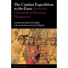 The catalan expedition to the East: from the chronicle of Ramon Muntaner
