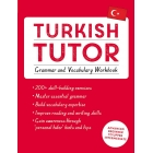 Turkish Tutor: Grammar and Vocabulary Workbook (Learn Turkis (Learn Turkish With Teach Yours)
