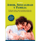 Amor, Sexualidad Y Familia/ Love, Sexuality and Family