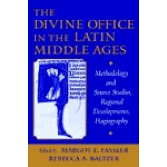 The divine office in the latin Middle Ages (Methodology and source studies, regional developments, hagiography)