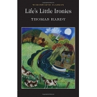 Life's Little Ironies (Wordsworth Classics) (includes On the Western Circuit)
