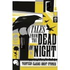 Tales From The Dead Of Night. Thirteen Classic Ghost Stories