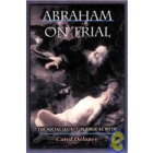 Abraham on trial. The social legacy of biblical myth