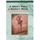A slave's place, a master's world (Fashioning dependency in rural Brazil)