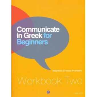 Communicate in Greek for Beginners. Workbook Two. Lessons 13-24