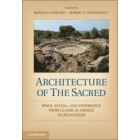 Architecture of the sacred. Space, ritual, and experience from classical Greece to Byzantium