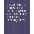 Designing identity: the power of textiles in late Antiquity