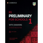 B1 Preliminary for Schools 1 for revised exam from 2020. Student's Book with Answers with Audio