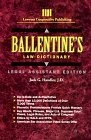 Ballentine's law dictionary : legal assistant edition