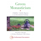 Green monasticism: a buddhist-catholic response to an environmental calamity