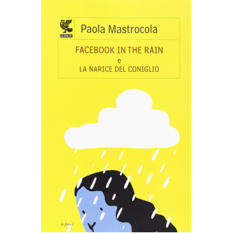 Facebook in the rain-La narice del coniglio (Le Fenici)