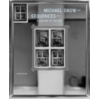 Michael Snow - Sequences. A history of his art